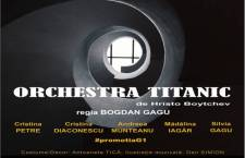"""Orchestra Titanic"" sau comedia iluziei – REGIA: Bogdan GAGU"