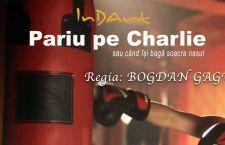 Pariu pe Charlie sau când își bagă soacra nasul – Regia: Bogdan Gagu