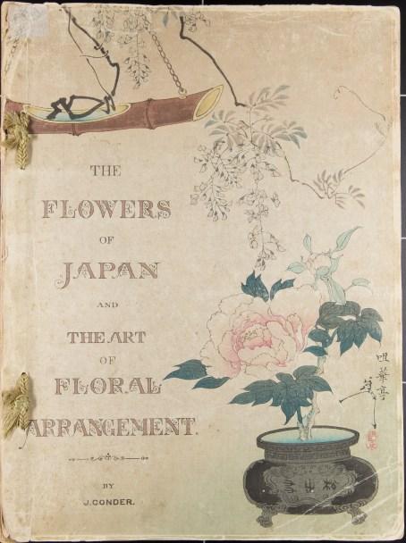 Conder, Josiah. The Flowers of Japan and the Art of Floral Arrangement. Tokio, Hakbunsha, 1891.