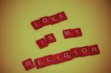 Love: My New Religion