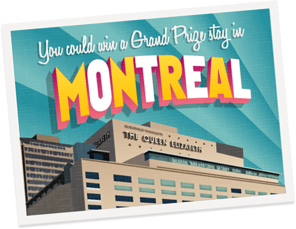 You could win a Grand Prize stay in Montreal Canada