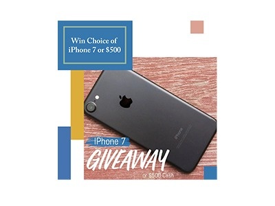 Win an iPhone 7 or $500 Cash
