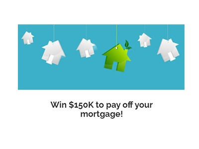 Win $150K to Pay off Your Mortgage