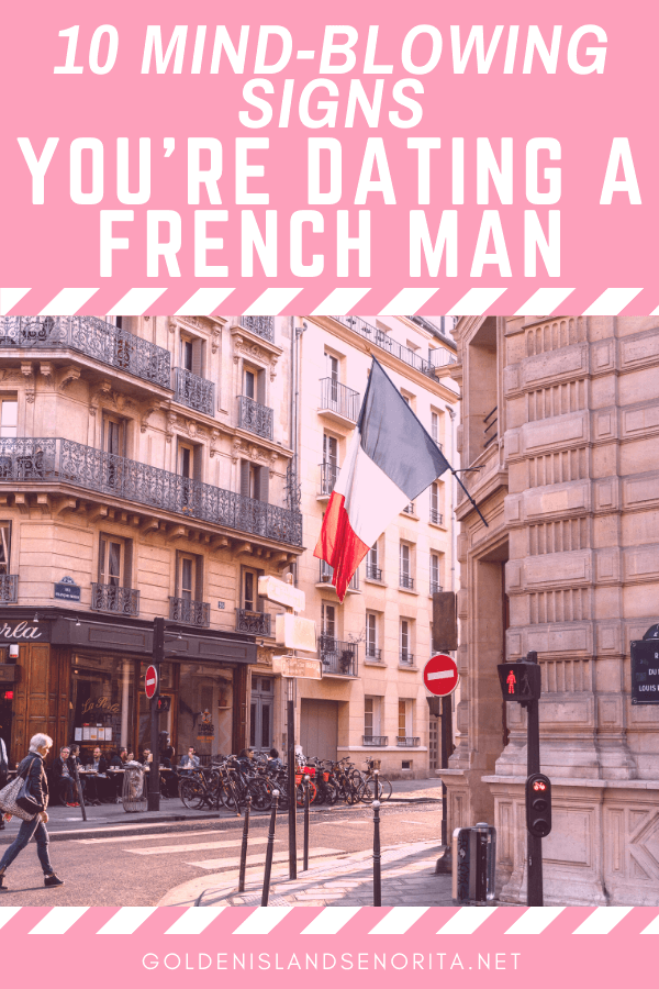 10 Mind-Blowing Signs You're Dating A French Man
