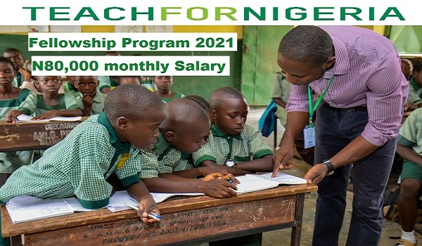 Apply for Teach for Nigeria Recruitment 2021/2022 for Young Nigerians (N80,000 monthly Salary)