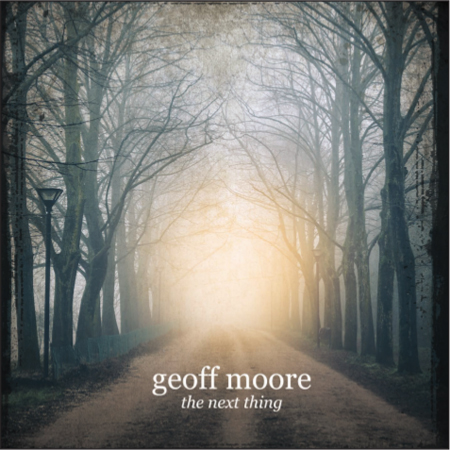"Geoff Moore's ""The Next Thing"" a welcome return to the heartland"