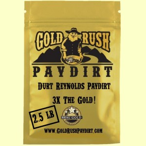 DURT REYNOLDS PAYDIRT!  3X the Gold!  2.5 lbs, free ship!