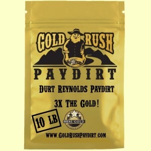 DURT REYNOLDS PAYDIRT!  3X the Gold!  10 lbs, free ship!
