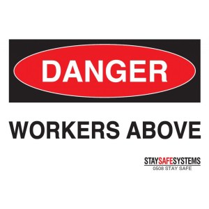 Stay Safe Systems Danger Workers Above Sign