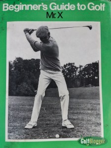 Beginners Guide To Golf By Mr. X - Vintage Golf Book