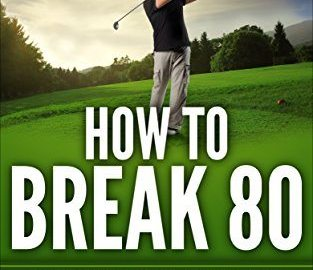 51JDmYlrmkL - GOLF : HOW TO BREAK 80: 20 SIMPLE STRATEGIES AND TIPS BEGINNERS CAN USE TO BREAK 80 ON THE COURSE, SWING BETTER, DRIVE LONG AND PLAY LIKE A PRO!
