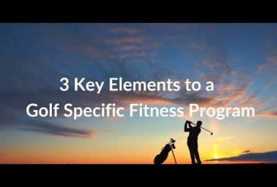 sddefault - 3 Key Elements to a Golf Specific Fitness Program