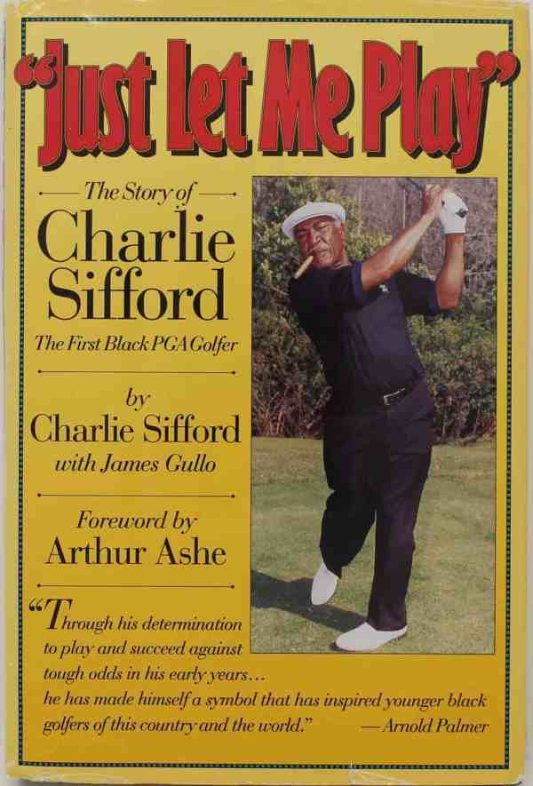 """Just Let Me Play"" – The Story of Charlie Sifford"