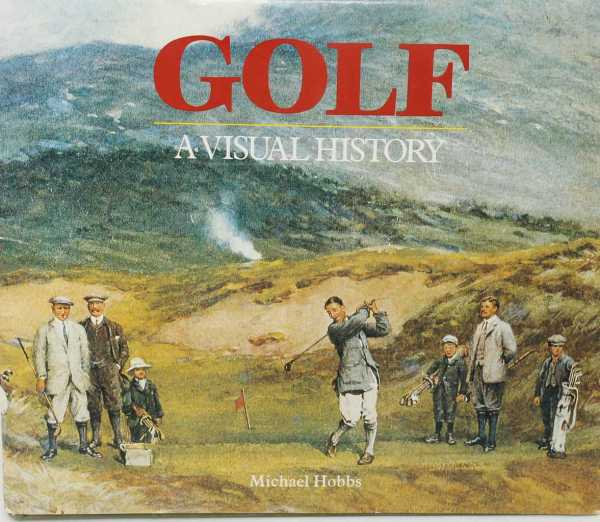Golf : A Visual History