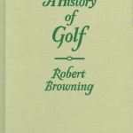 History of Golf by Robert Browning