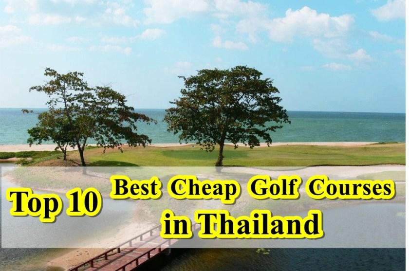 Top 10 Best Cheap Golf Course in Thailand