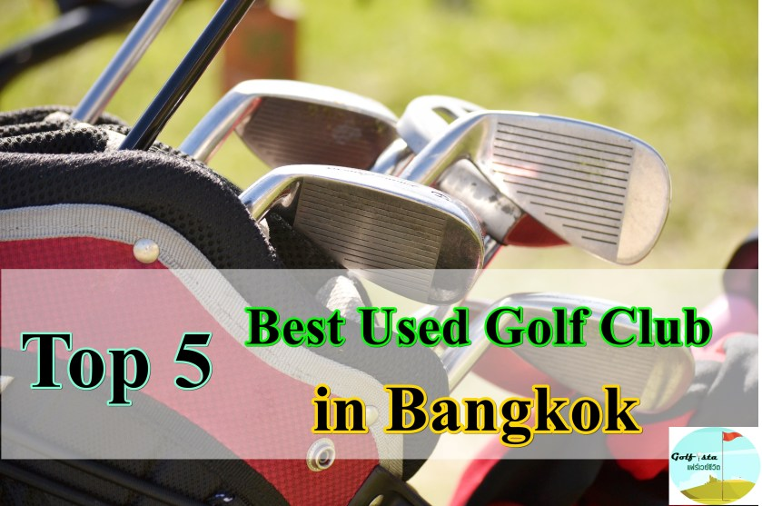 Top 5 Best Used Golf Club & Equipment in Bangkok