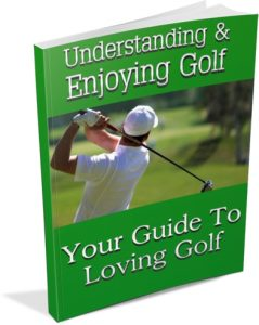 Understanding And Enjoying Golf
