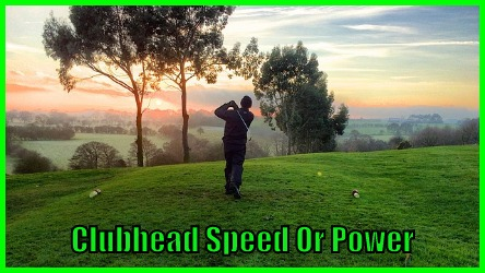 Clubhead Speed Or Power