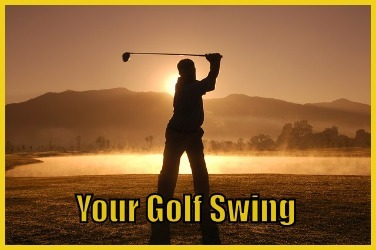 Your Golf Swing