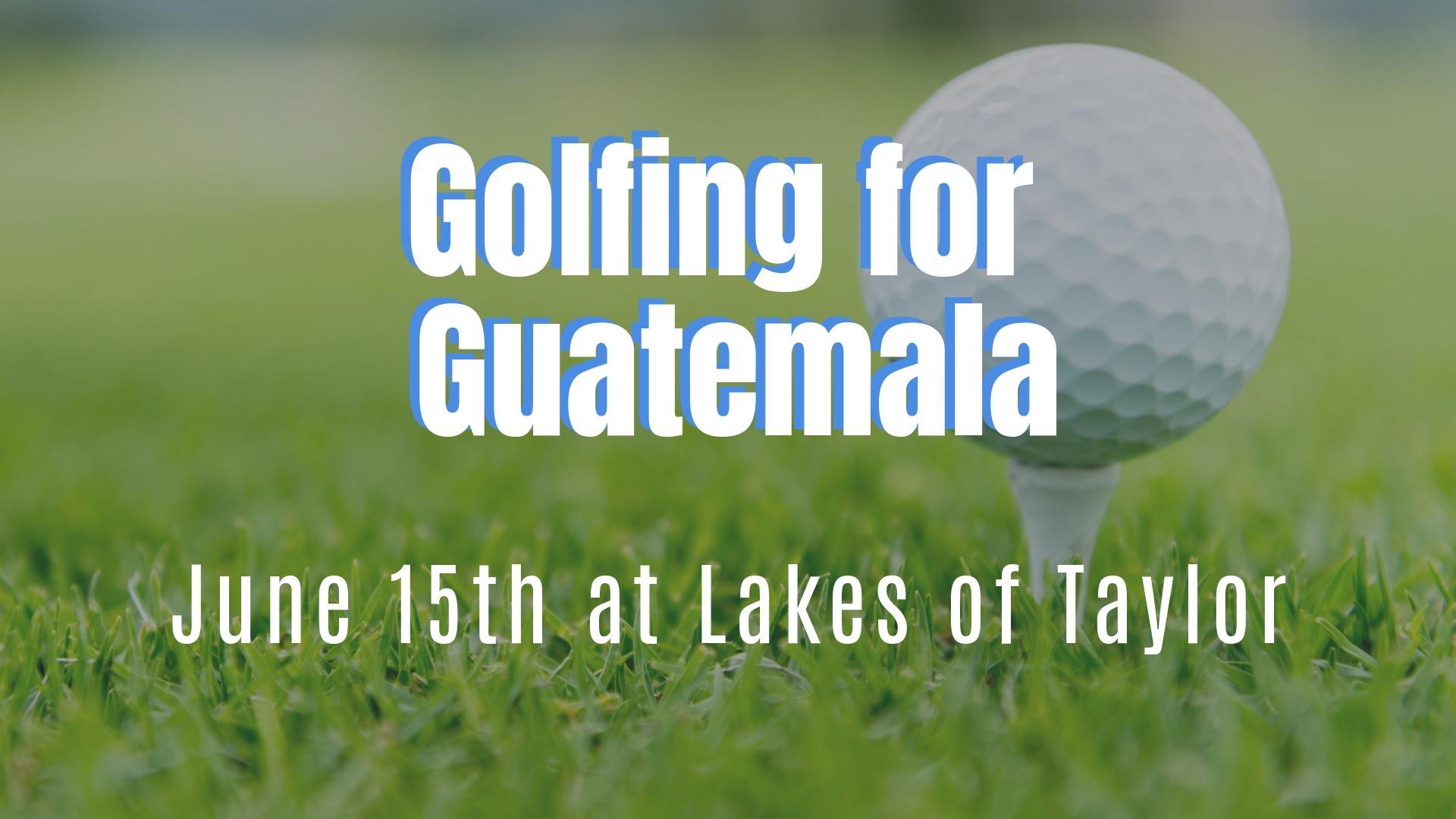 Golfing for Guatemala