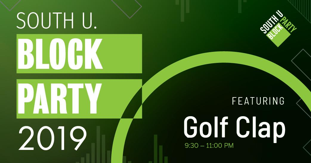 South U. Block Party 2019 Featuring Golf Clap