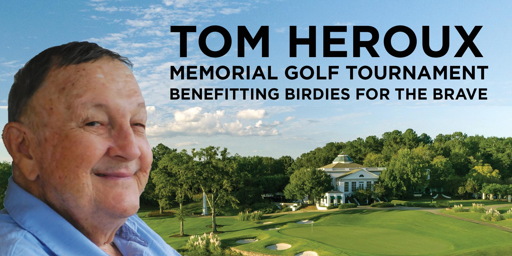 Tom Heroux Memorial Golf Tournament benefiting 'Birdies For The Brave'