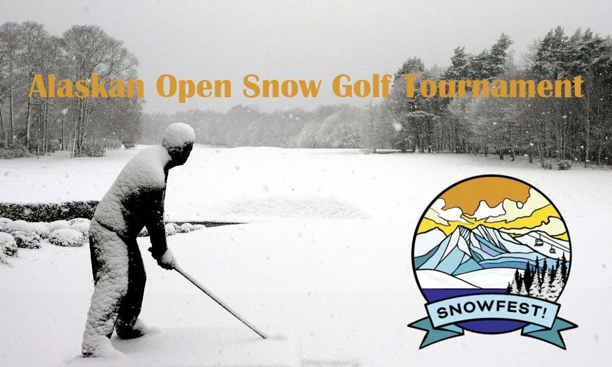 Snowfest Alaskan Open Snow Golf Tournament