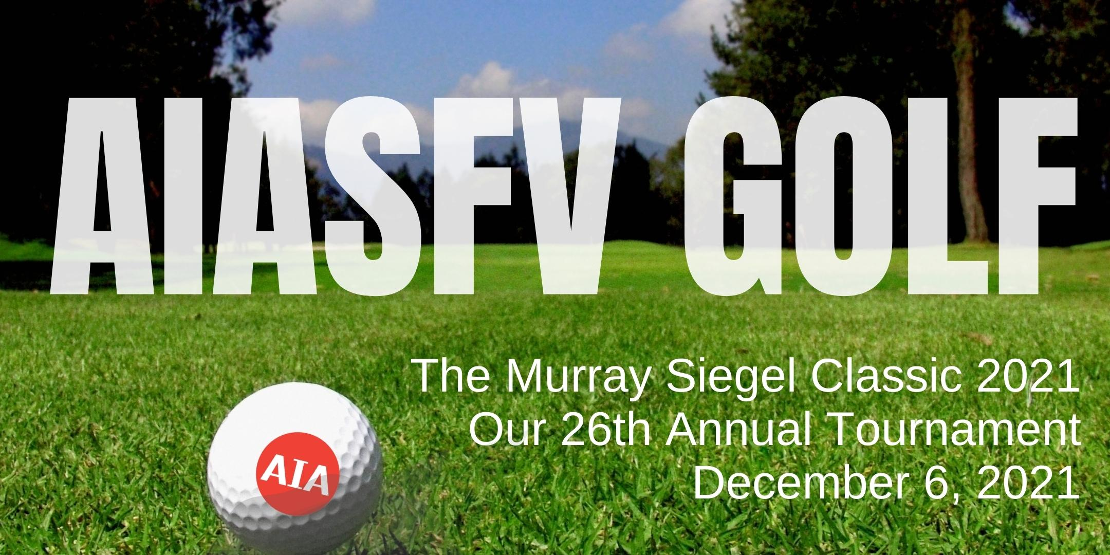 AIASFV Golf Tournament: Murray Siegel Classic 2021