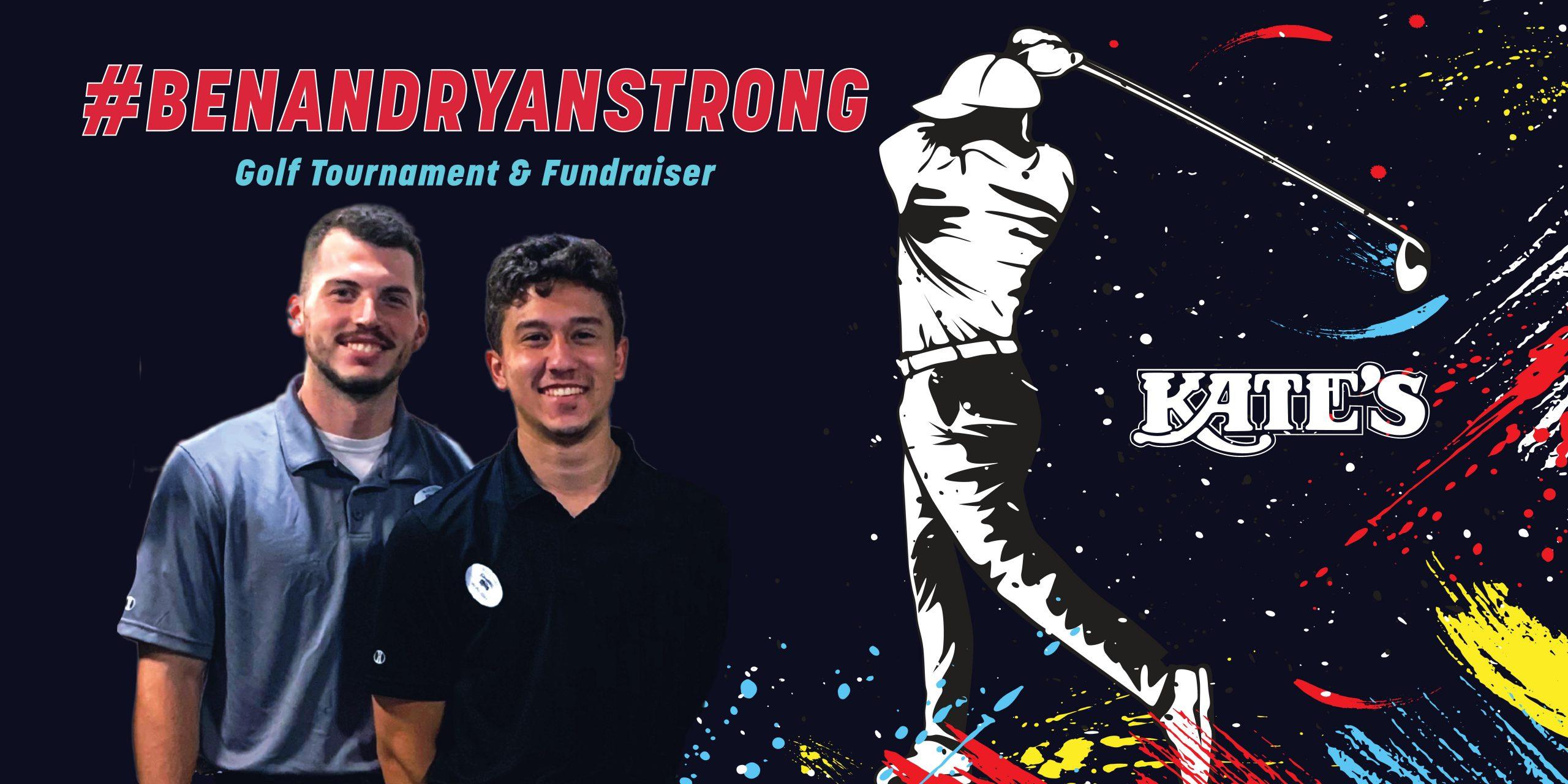 #BenAndRyanStrong Golf Tournament & Fundraiser