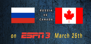 World Cup 2015: Russia vs Canada Mar 25th 6:00pm ET ESPN3