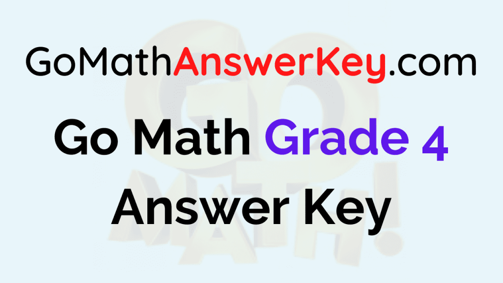 Go Math Grade 4 Answer Key
