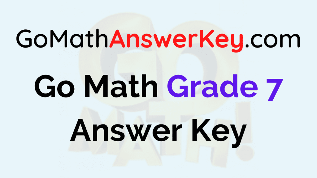 Go Math Grade 7 Answer Key