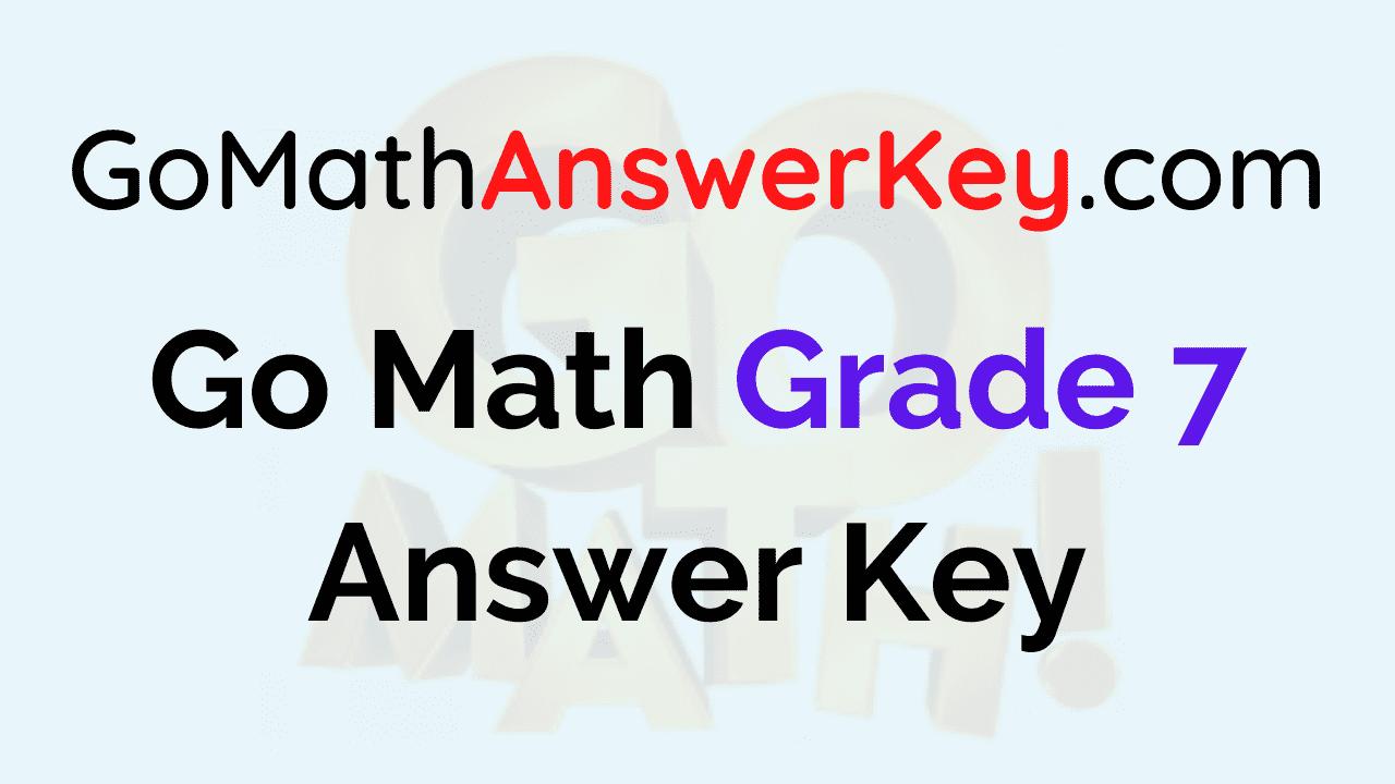 Go Math Grade 7 Answer Key