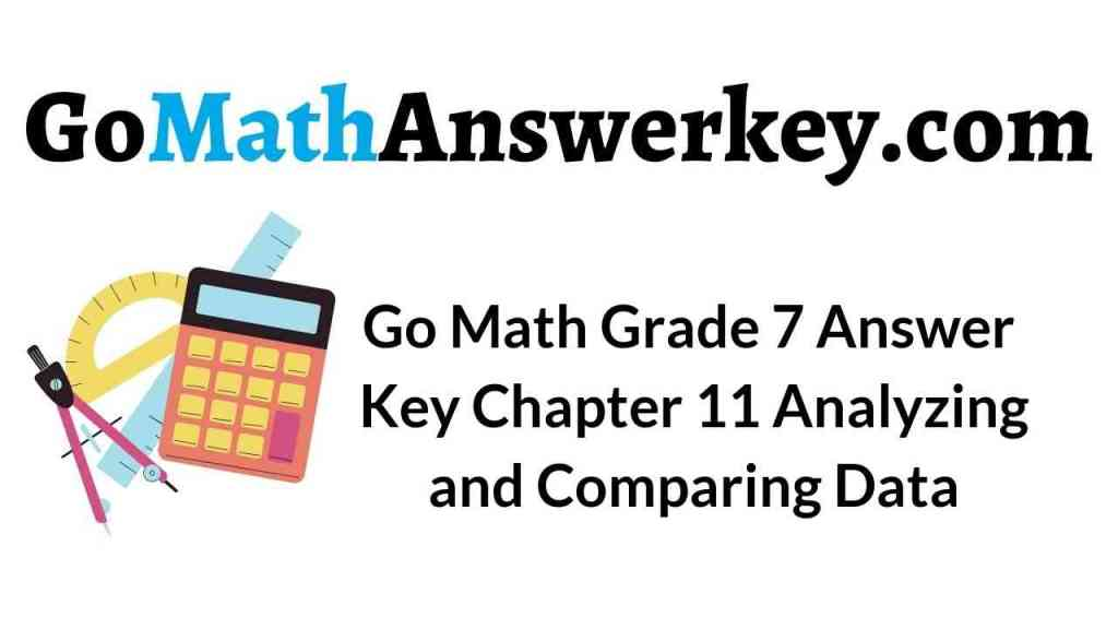 go-math-grade-7-answer-key-chapter-11-analyzing-and-comparing-data