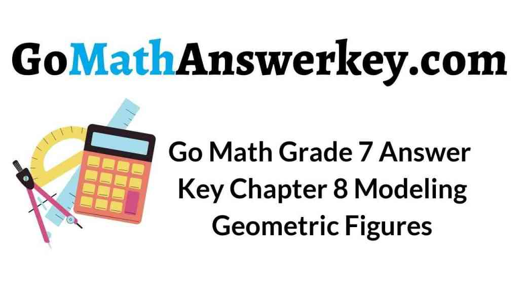 go-math-grade-7-answer-key-chapter-8-modeling-geometric-figures