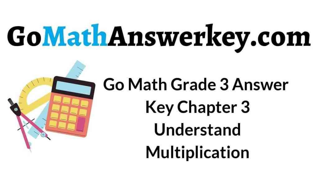 go-math-grade-3-answer-key-chapter-3-understand-multiplication