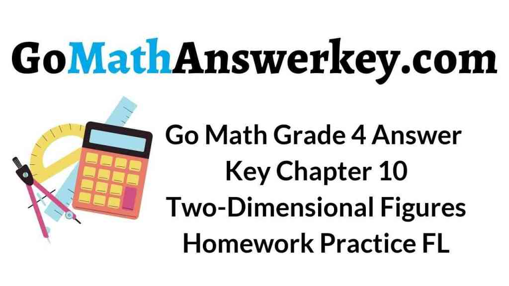 go-math-grade-4-answer-key-chapter-10-two-dimensional-figures-homework-practice-fl