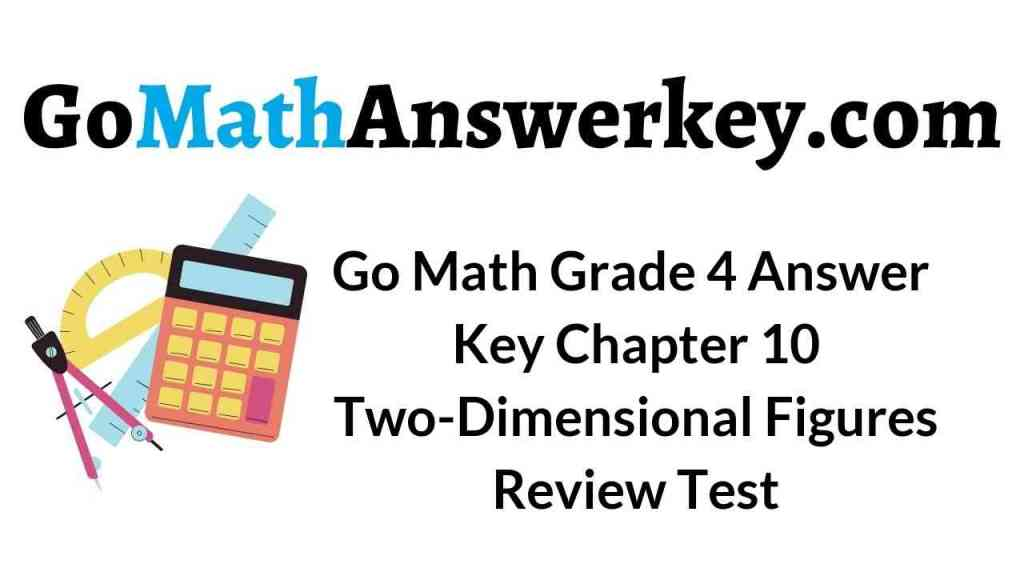 go-math-grade-4-answer-key-chapter-10-two-dimensional-figures-review-test