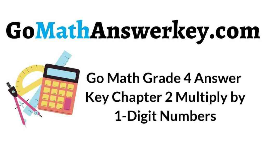 go-math-grade-4-answer-key-chapter-2-multiply-by-1-digit-numbers