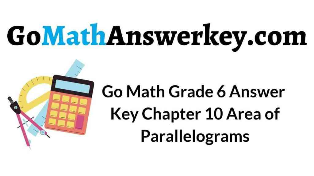 go-math-grade-6-answer-key-chapter-10-area-of-parallelograms