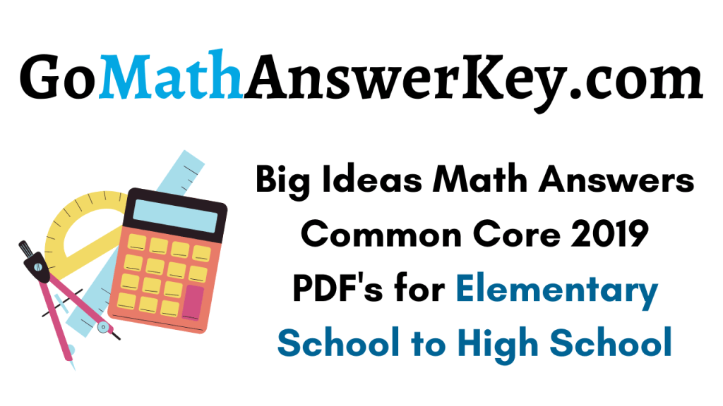 Big Ideas Math Answers Common Core 2019 PDF Download for Elementary School to High School