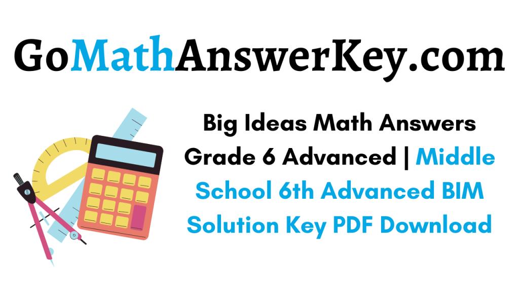Big Ideas Math Answers Grade 6 Advanced