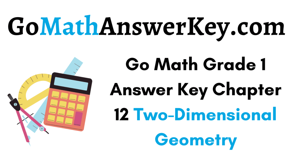 Go Math Grade 1 Answer Key Chapter 12