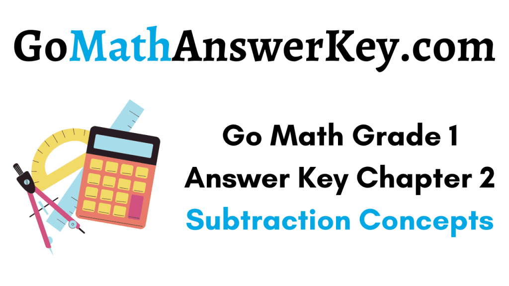 Go Math Grade 1 Answer Key Chapter 2