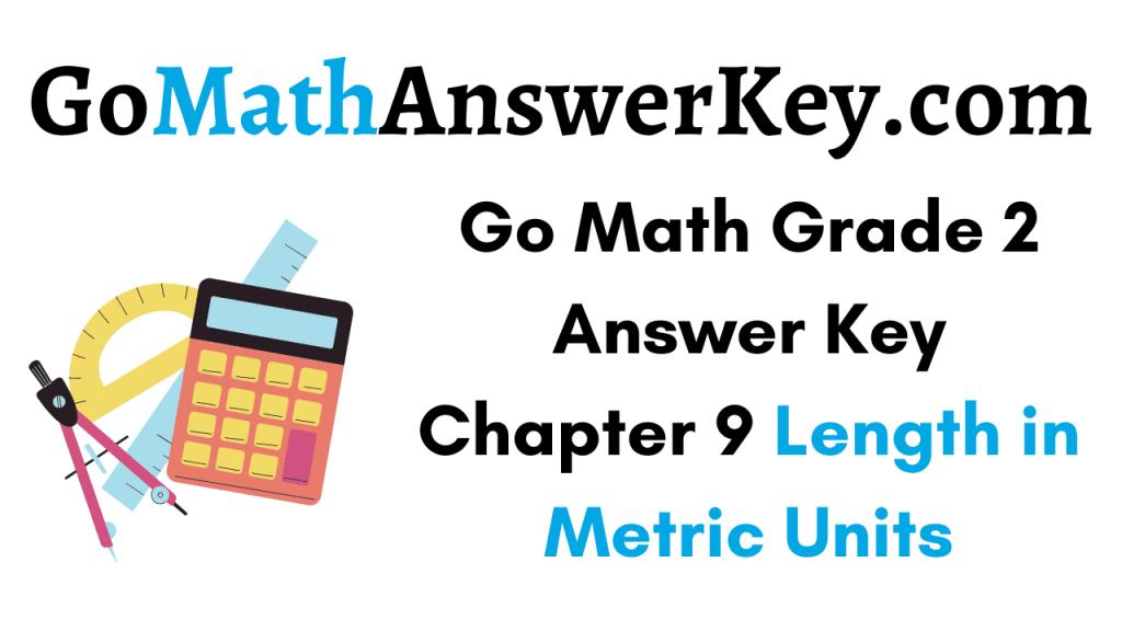 Go Math Grade 2 Answer Key Chapter 9