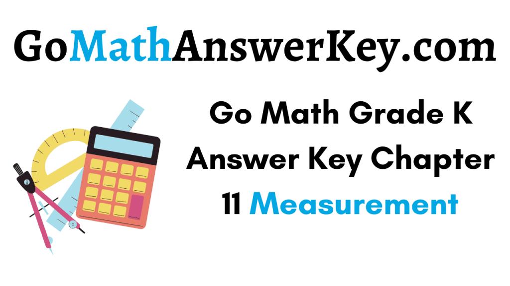 Go Math Grade K Answer Key Chapter 11