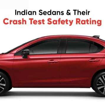 Indian Sedans & Their Crash Test Safety Rating