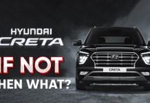 Hyundai Creta, If Not Then What?