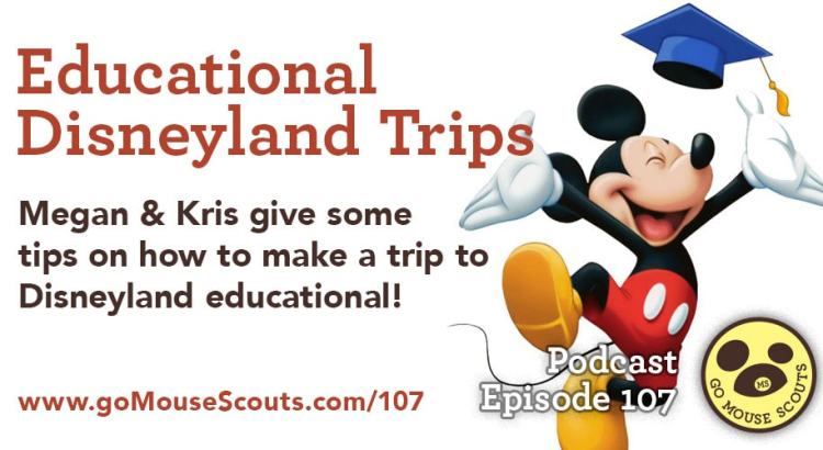Episode-107-Disneyland-Trip-Educational